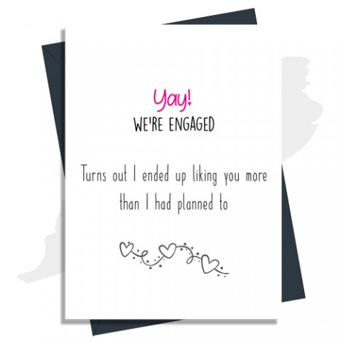 Engagement, Like You More Than Planned