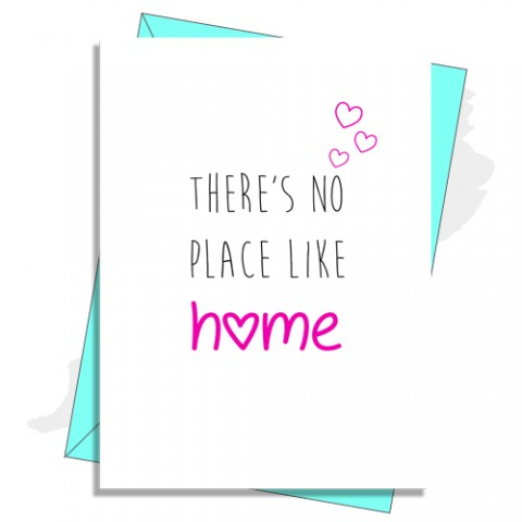 New Home Card - There's No Place Like Home